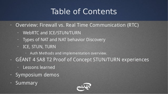 Table of Contents · Overview: Firewall vs. Real Time Communication (RTC) · WebRTC and ICE/STUN/TURN · Types of NAT and NAT...