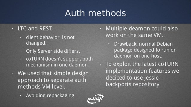 Auth methods · LTC and REST · client behavior is not changed. · Only Server side differs. · coTURN doesn't support both me...