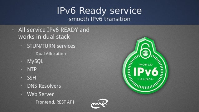 IPv6 Ready service smooth IPv6 transition · All service IPv6 READY and works in dual stack · STUN/TURN services · Dual All...