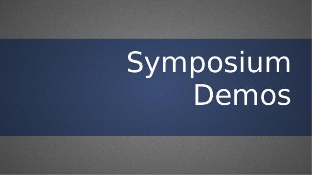 Symposium Demos