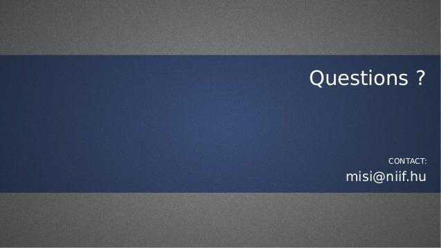 Questions ? misi@niif.hu CONTACT: