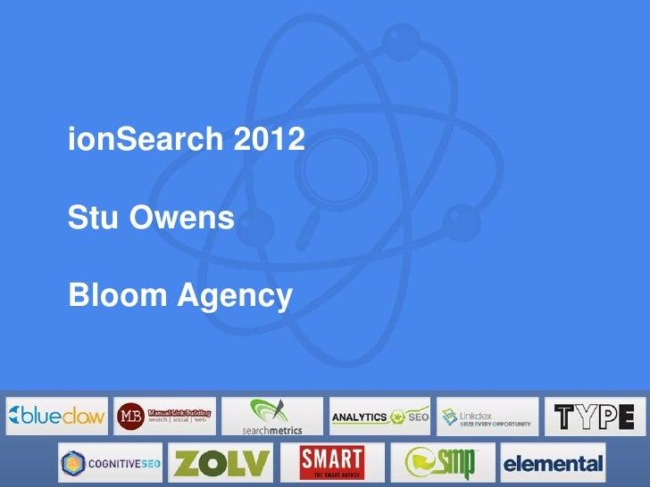 ionSearch 2012Stu OwensBloom Agency
