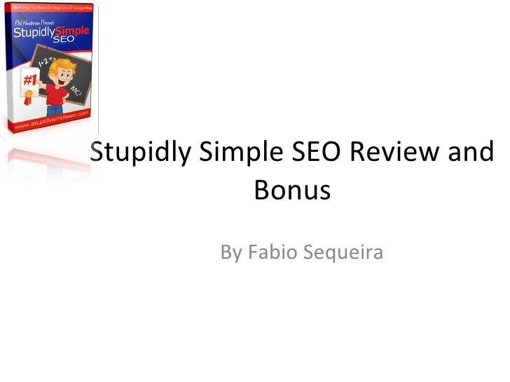 Stupidly Simple SEO Review and Bonus By Fabio Sequeira