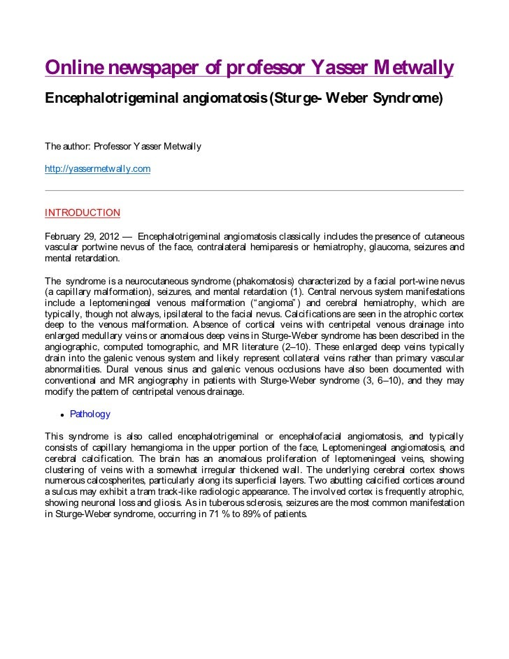 Online newspaper of professor Yasser M etwallyEncephalotrigeminal angiomatosis (Sturge- Weber Syndrome)The author: Profess...