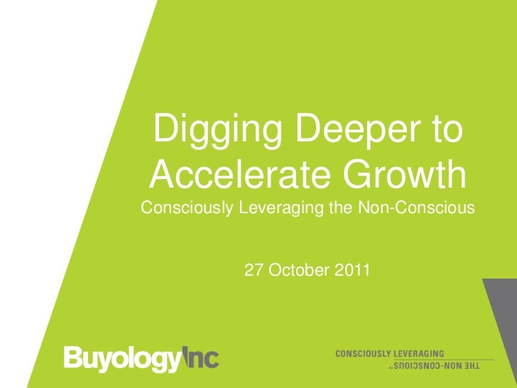 Digging Deeper to                                   Accelerate Growth                                Consciously Leveragin...