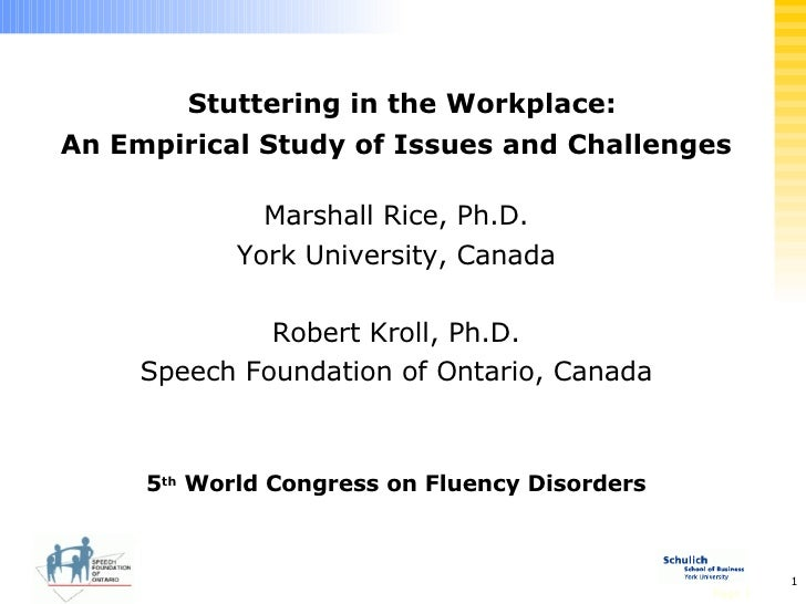 Stuttering in the Workplace: An Empirical Study of Issues and Challenges Marshall Rice, Ph.D. York University, Canada Robe...