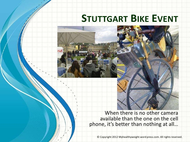 STUTTGART BIKE EVENT       When there is no other camera     available than the one on the cell phone, it's better than no...