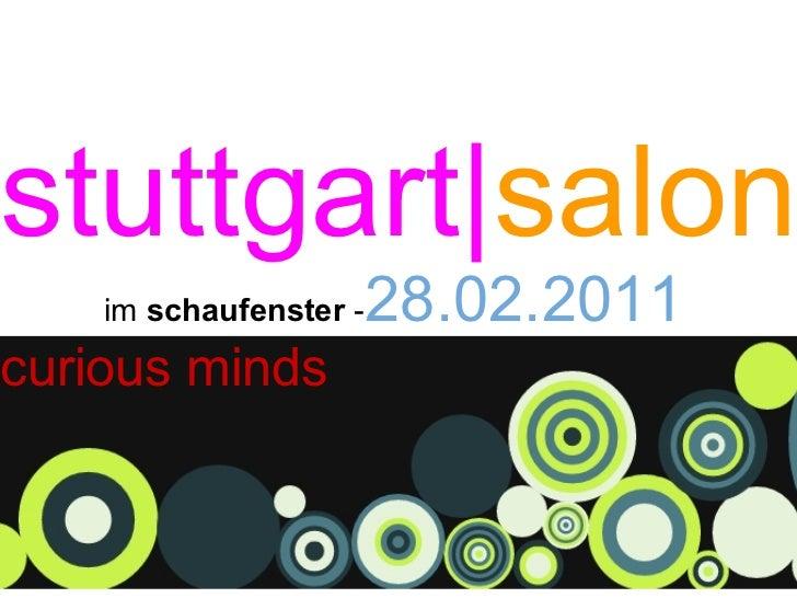 stuttgart|salon    im schaufenster -   28.02.2011curious minds