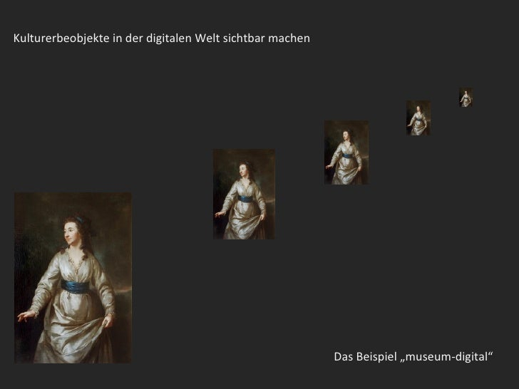 Kulturerbeobjekte in der digitalen Welt sichtbar machen                                                          Das Beisp...