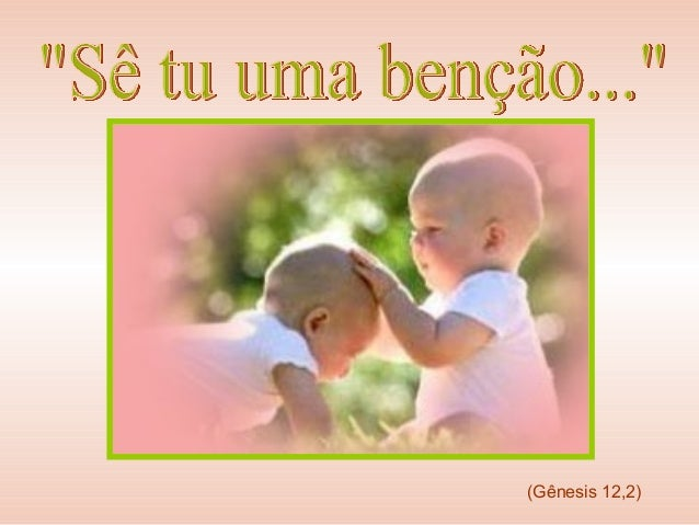 (Gênesis 12,2)