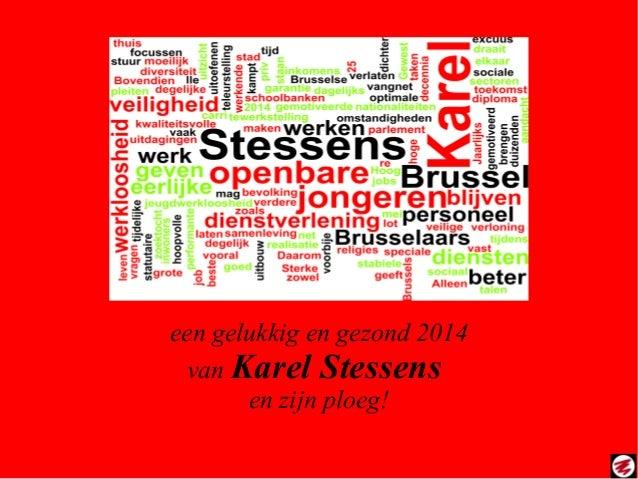 een gelukkig en gezond 2014 van Karel Stessens en zijn ploeg!