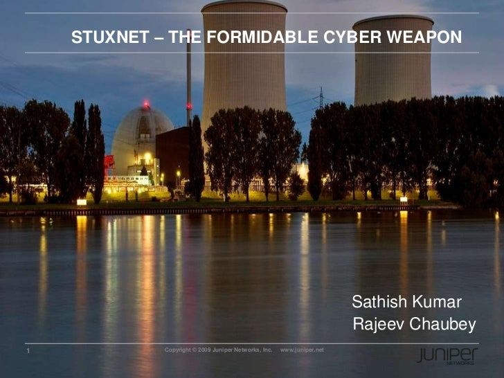 STUXNET – THE FORMIDABLE CYBER WEAPON<br />Sathish Kumar<br />Rajeev Chaubey<br />