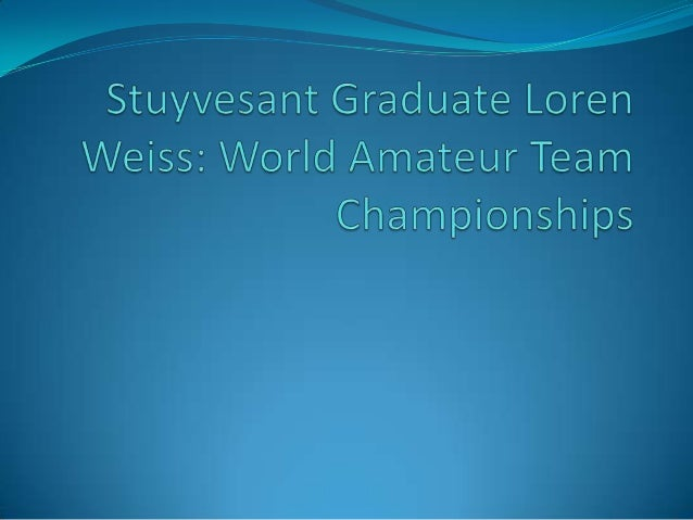  Loren Weiss, a recent graduate of Stuyvesant High School, participated in the 2013 World Open Chess tournament held over...