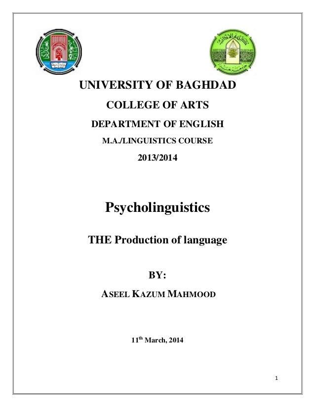 1 UNIVERSITY OF BAGHDAD COLLEGE OF ARTS DEPARTMENT OF ENGLISH M.A./LINGUISTICS COURSE 2013/2014 Psycholinguistics THE Prod...