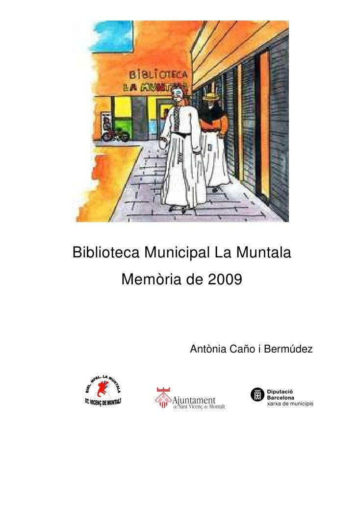 Biblioteca Municipal La Muntala       Memòria de 2009                    Antònia Caño i Bermúdez