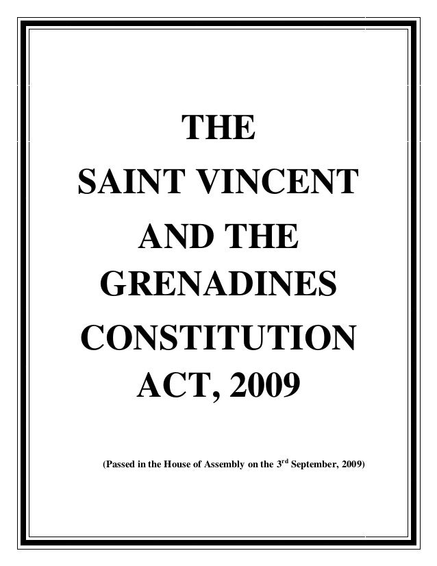 THESAINT VINCENT  AND THE GRENADINESCONSTITUTION  ACT, 2009 (Passed in the House of Assembly on the 3rd September, 2009)