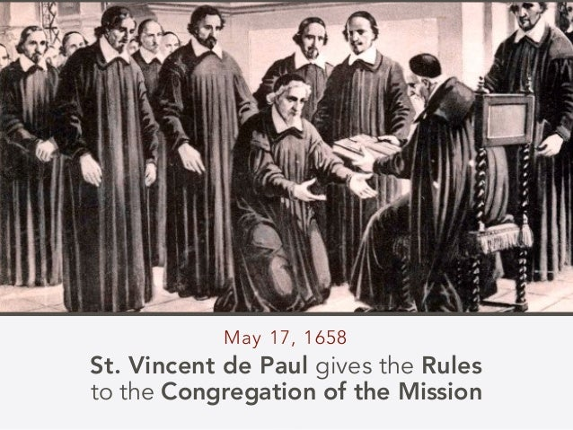 May 17, 1658 St. Vincent de Paul gives the Rules to the Congregation of the Mission