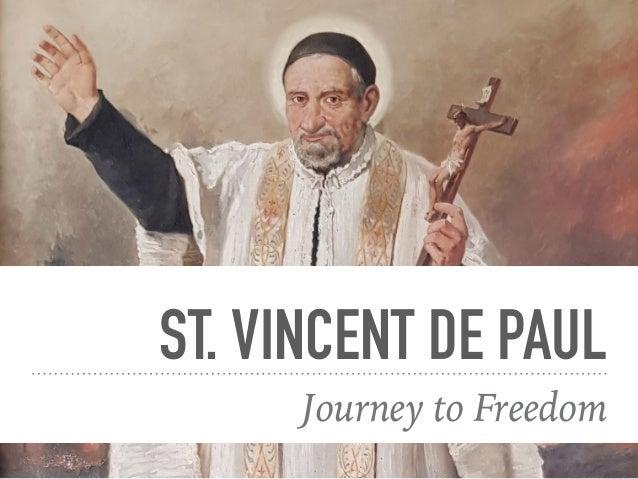 ST. VINCENT DE PAUL Journey to Freedom