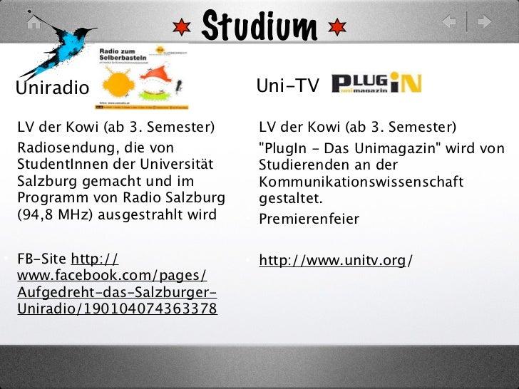Studium Uniradio                         Uni-TV• LV der Kowi (ab 3. Semester)   • LV der Kowi (ab 3. Semester)• Radiosendu...