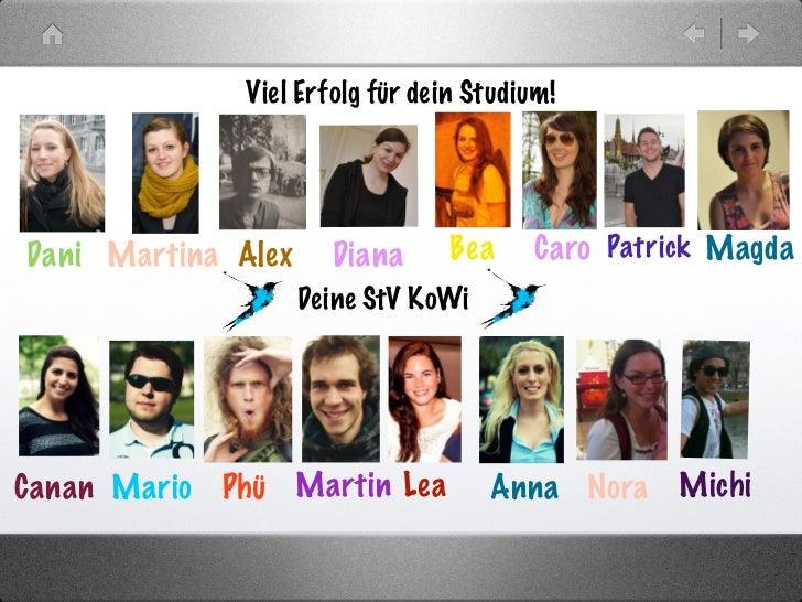 Viel Erfolg für dein Studium!Dani Martina Alex     Diana      Bea    Caro Patrick Magda                    Deine StV KoWiC...