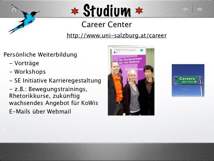 Studium                            Career Center                     • http://www.uni-salzburg.at/careerPersönliche Weiter...