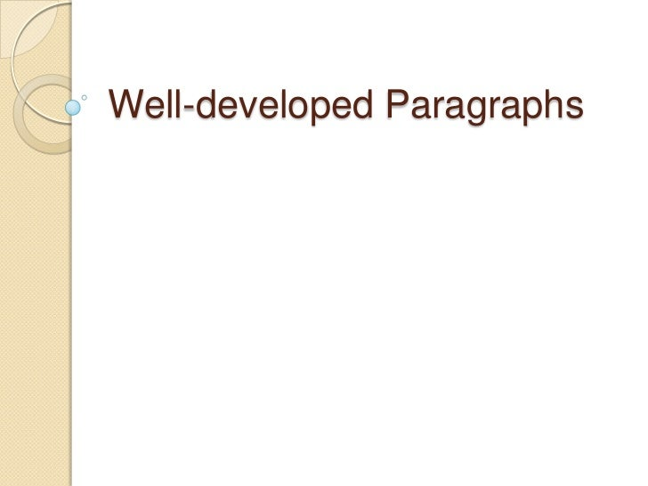 Well-developed Paragraphs<br />