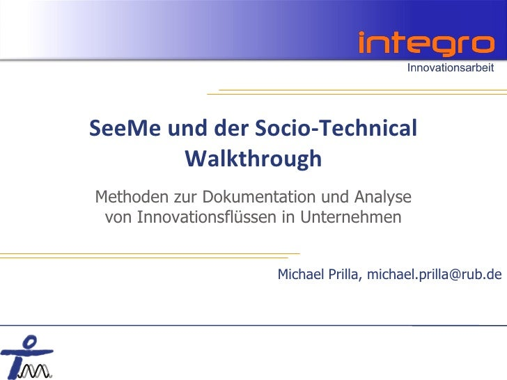SeeMe und der Socio-Technical        Walkthrough Methoden zur Dokumentation und Analyse  von Innovationsflüssen in Unterne...
