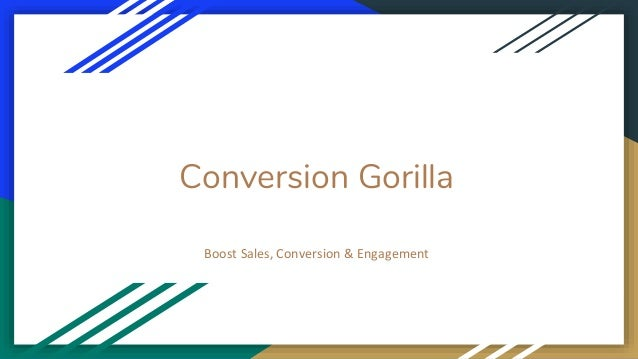 Conversion Gorilla Boost Sales, Conversion & Engagement