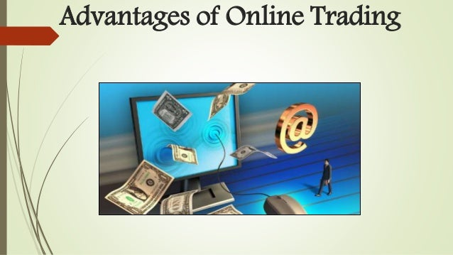 Advantages and disadvantages of online forex trading