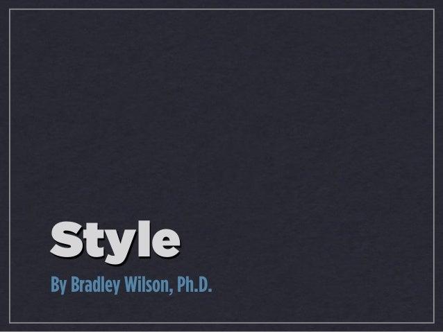 Style By Bradley Wilson, Ph.D.