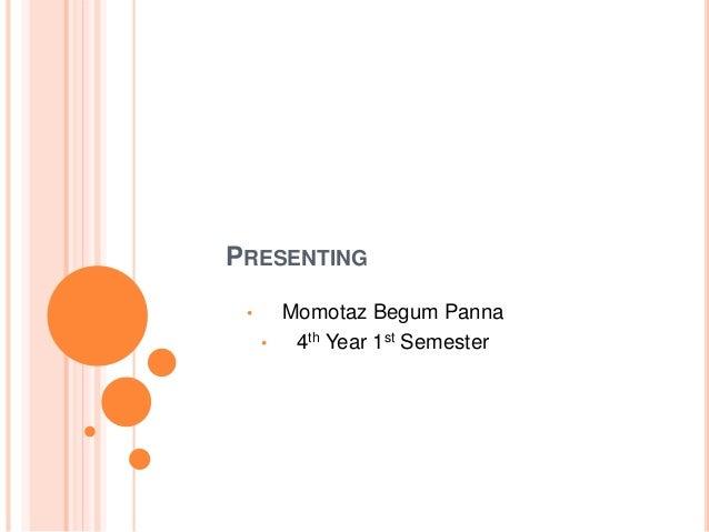 PRESENTING • Momotaz Begum Panna • 4th Year 1st Semester