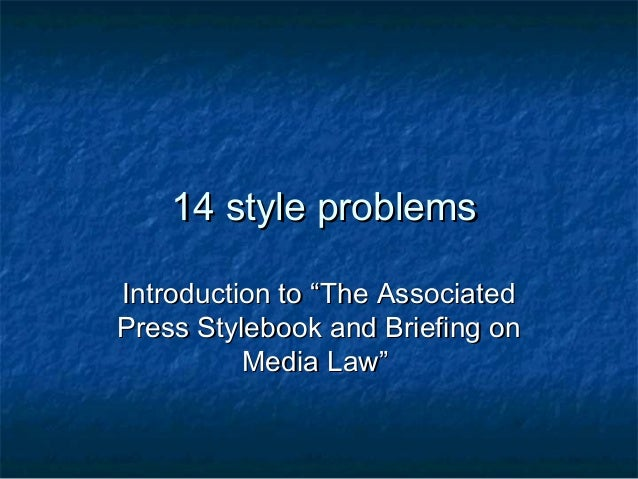 """14 style problems Introduction to """"The Associated Press Stylebook and Briefing on Media Law"""""""
