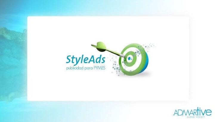 ¿Qué es  StyleAds ? Un conjunto de soluciones de publicidad y marketing ideado para  PyMES .