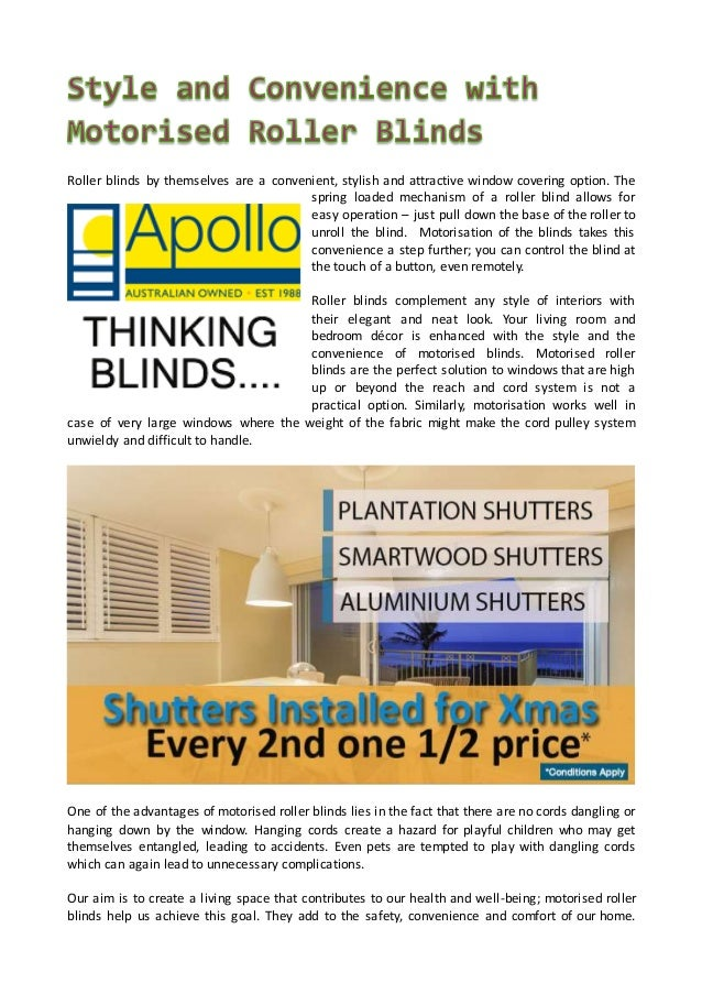 Roller blinds by themselves are a convenient, stylish and attractive window covering option. The spring loaded mechanism o...