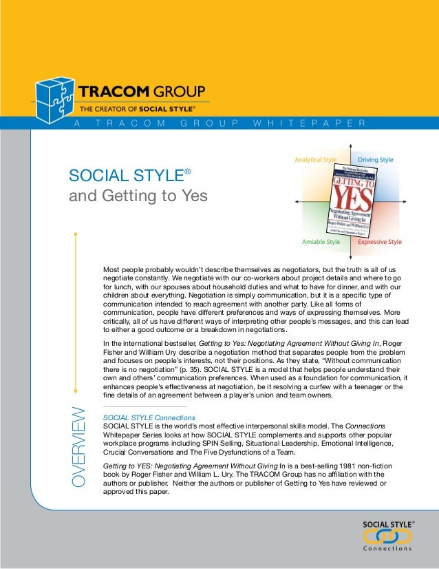 SOCIAL STYLE®and Getting to Yes           Most people probably wouldn't describe themselves as negotiators, but the truth ...
