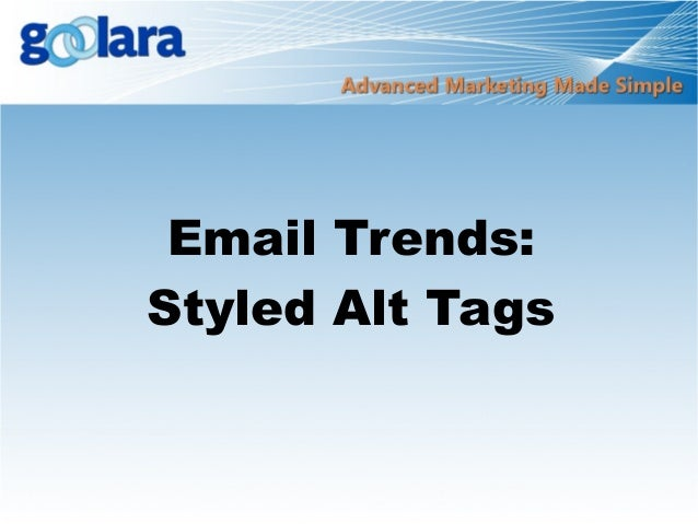 Email Trends:Styled Alt Tags