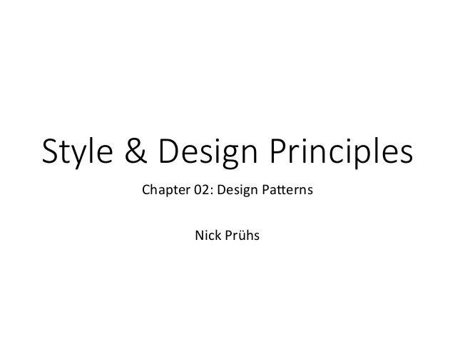 Style & Design Principles Chapter 02: Design Patterns Nick Prühs