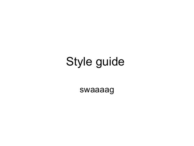 Style guide swaaaag
