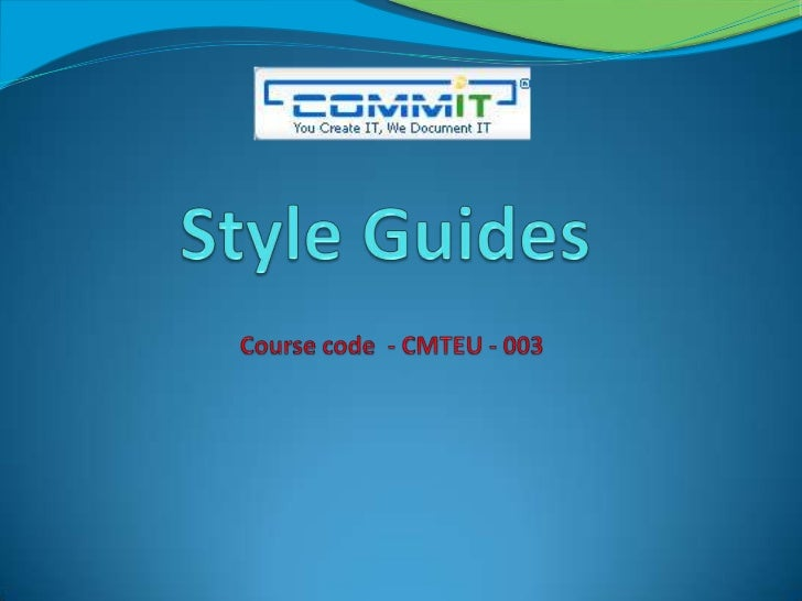 Style Guides<br />Course code  - CMTEU - 003<br />