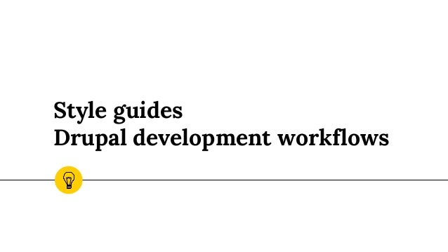 Style guides in drupal development workflows