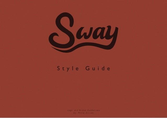 S t y l e        G u i d e    Logo and Brand Guidelines         by: Philip Dir ven
