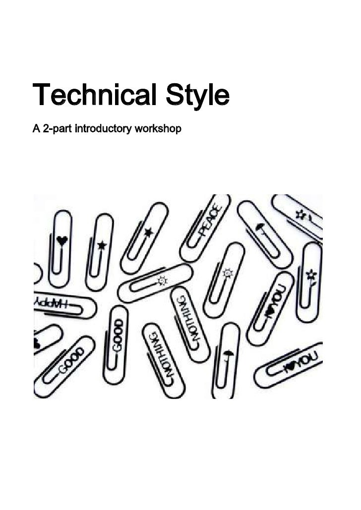 Technical Style<br />A 2-part introductory workshop<br />5050155607695Presented by Edwin Hollon for Kyung Hee University -...