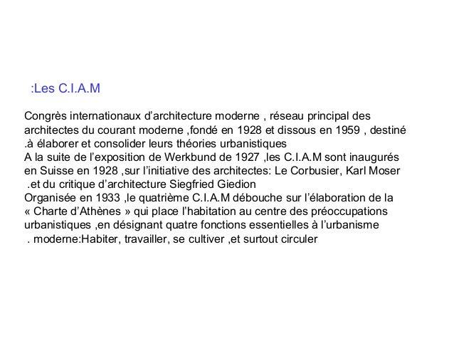 :Les C.I.A.M Congrès internationaux d'architecture moderne , réseau principal des architectes du courant moderne ,fondé en...