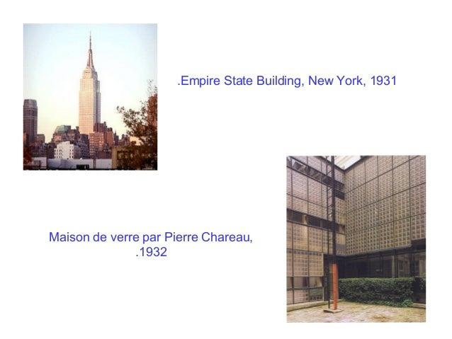 .Empire State Building, New York, 1931  Maison de verre par Pierre Chareau, .1932
