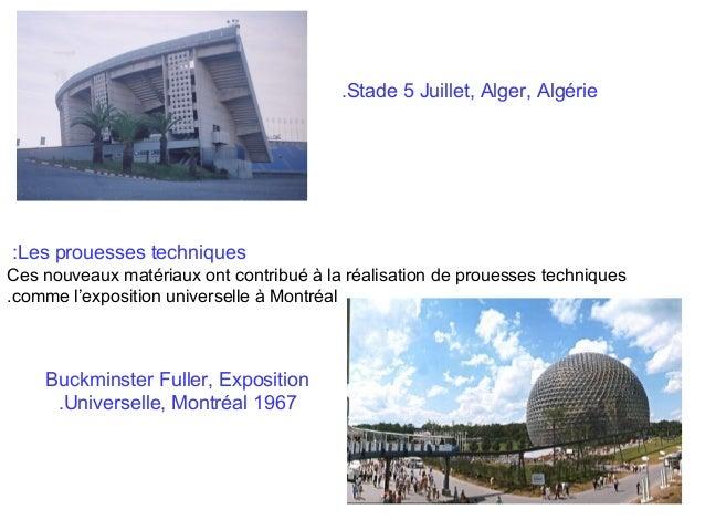 .Stade 5 Juillet, Alger, Algérie  :Les prouesses techniques Ces nouveaux matériaux ont contribué à la réalisation de proue...