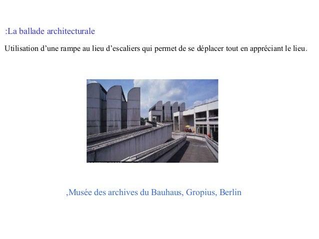 :La ballade architecturale Utilisation d'une rampe au lieu d'escaliers qui permet de se déplacer tout en appréciant le lie...