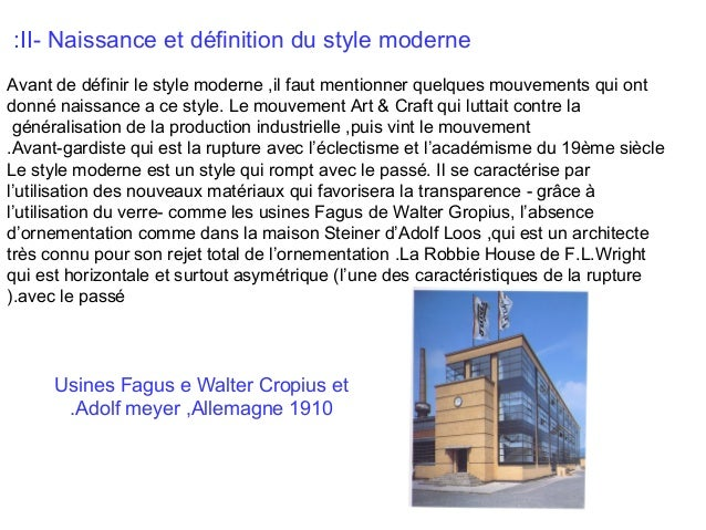 :II- Naissance et définition du style moderne Avant de définir le style moderne ,il faut mentionner quelques mouvements qu...