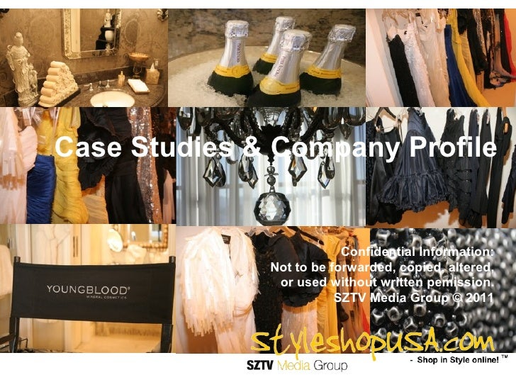 Case Studies & Company Profile                          Confidential Information:              Not to be forwarded, copied...