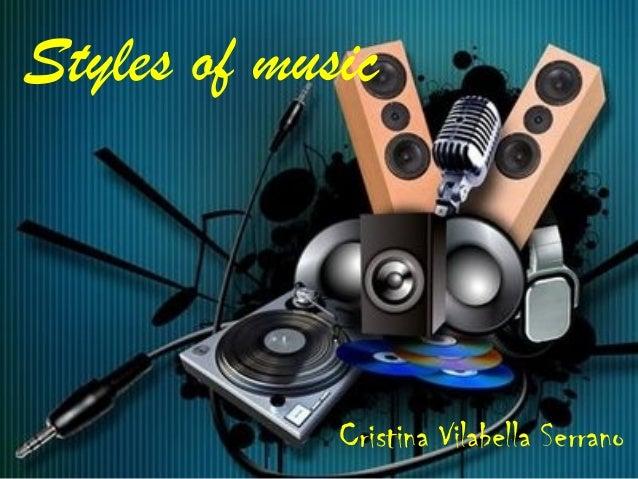Styles of music             Cristina Vilabella Serrano