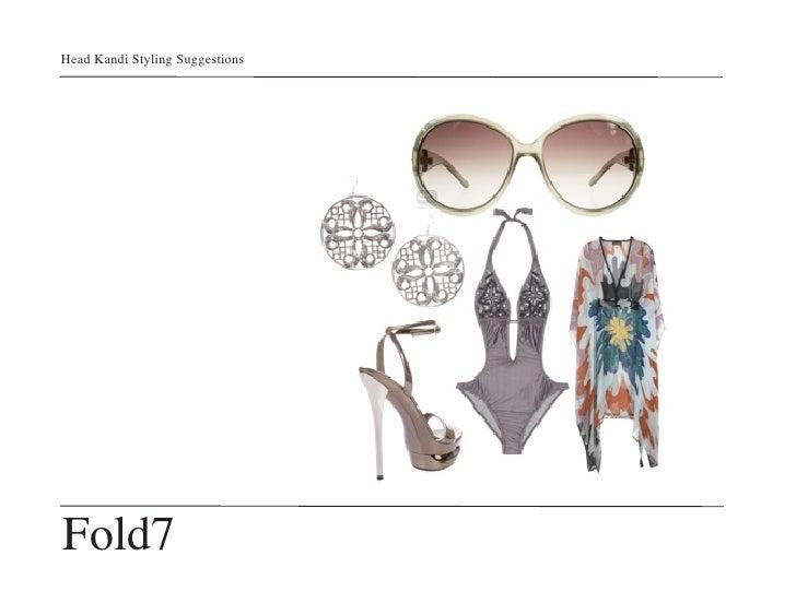 Head Kandi Styling Suggestions     Fold7